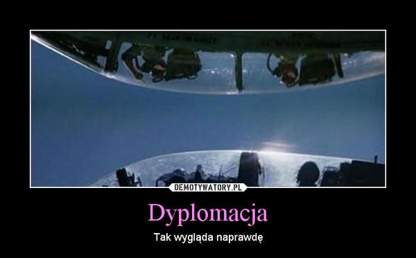 Dyplomacja – Tak wygląda naprawdę