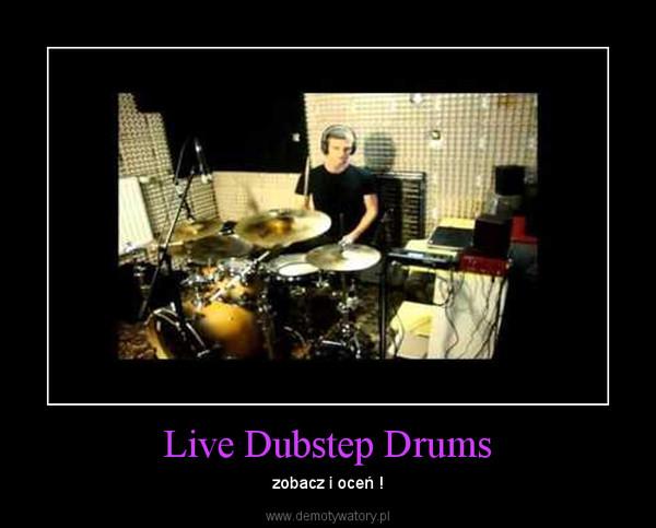 Live Dubstep Drums – zobacz i oceń !