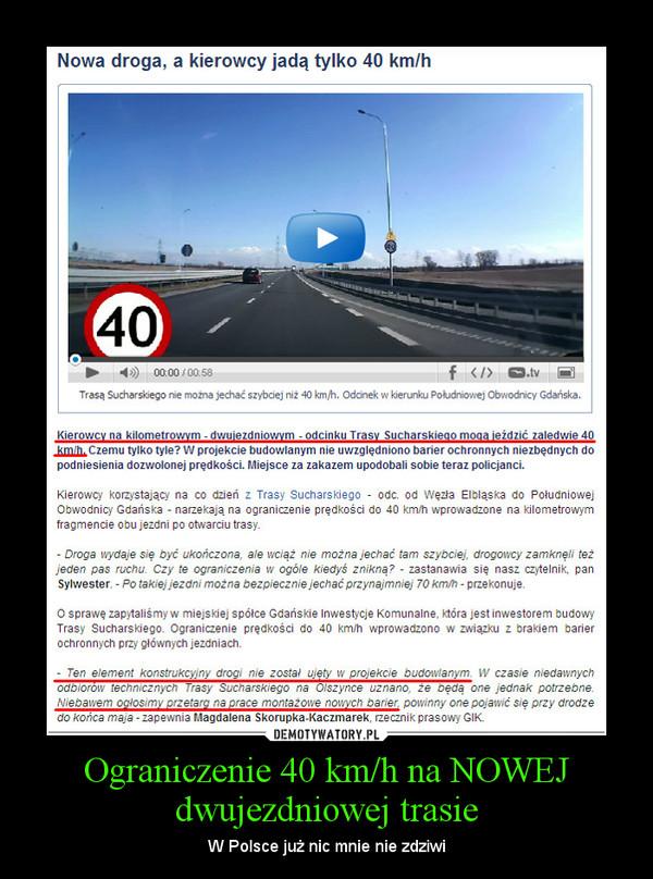 Ograniczenie 40 km/h na NOWEJ dwujezdniowej trasie – W Polsce już nic mnie nie zdziwi