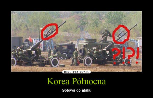 Korea Północna – Gotowa do ataku