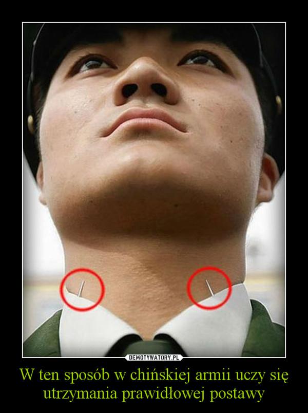 W ten sposób w chińskiej armii uczy się utrzymania prawidłowej postawy –