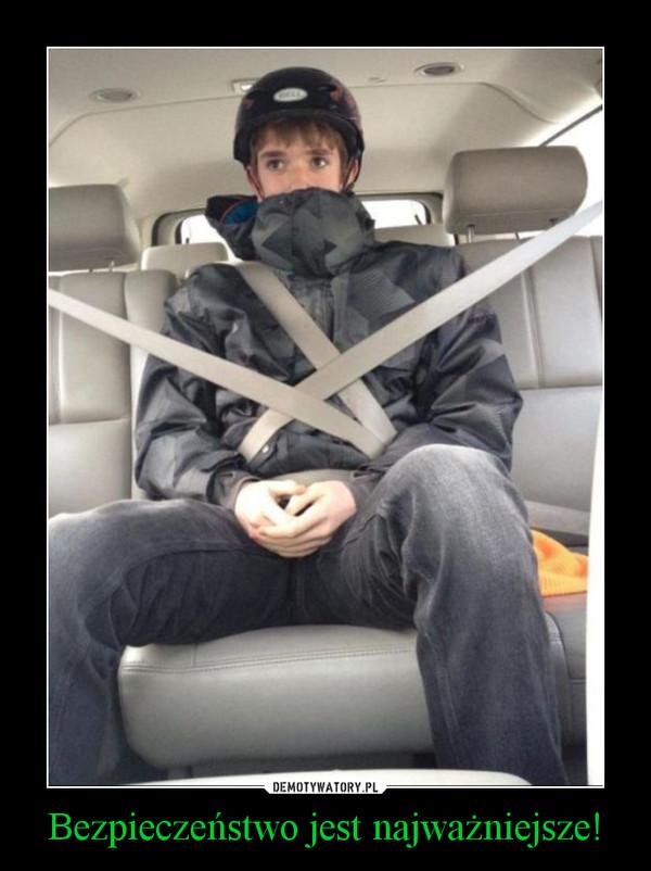 Bezpieczeństwo jest najważniejsze! –