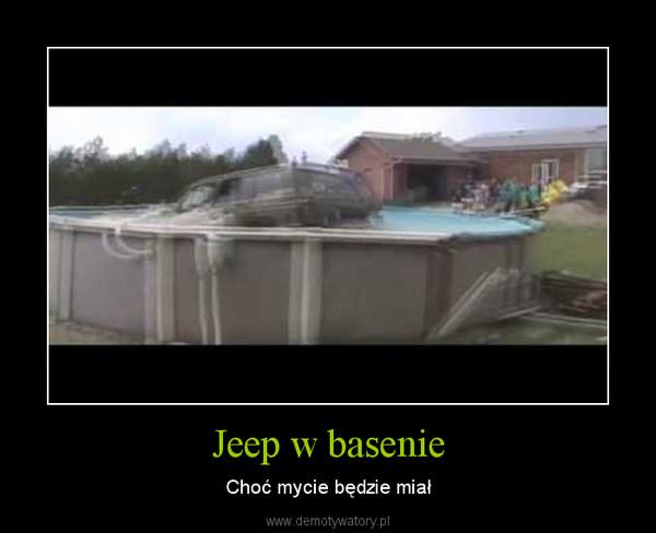 Jeep w basenie – Choć mycie będzie miał