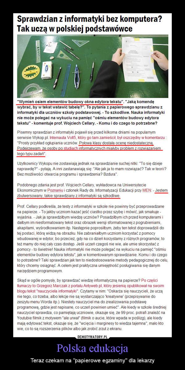 """Polska edukacja – Teraz czekam na """"papierowe egzaminy"""" dla lekarzy"""