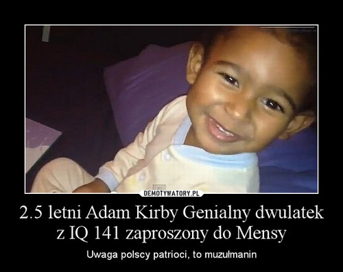 2.5 letni Adam Kirby Genialny dwulatek z IQ 141 zaproszony do Mensy