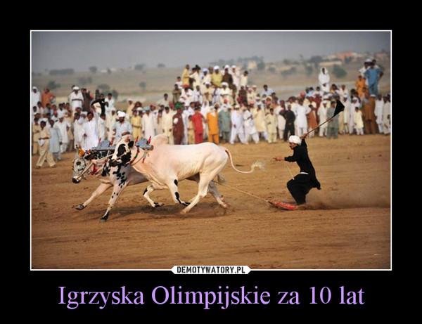Igrzyska Olimpijskie za 10 lat –