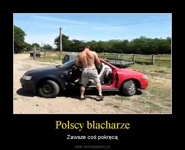 Polscy blacharze – Zawsze coś pokręcą