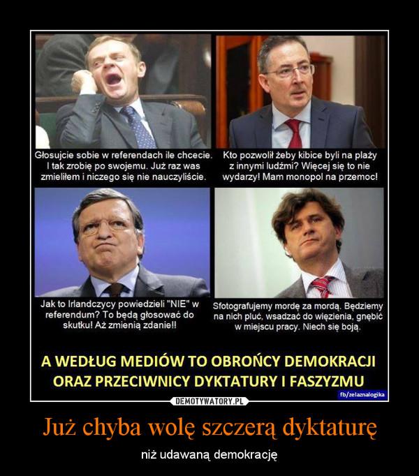Już chyba wolę szczerą dyktaturę – niż udawaną demokrację