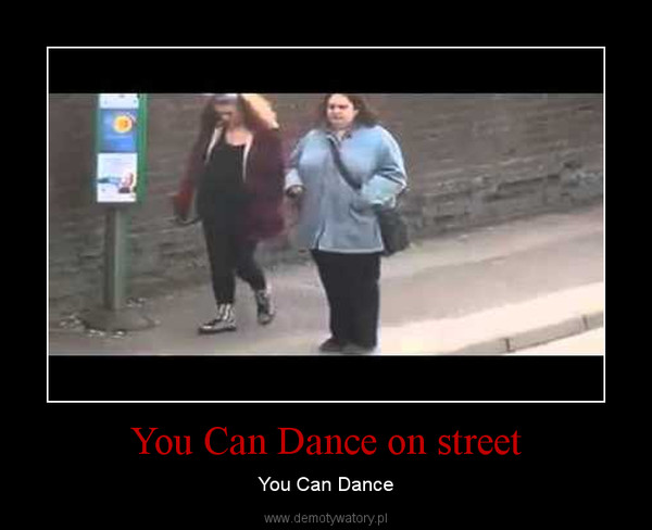 You Can Dance on street – You Can Dance