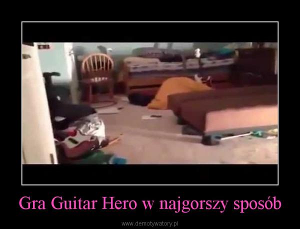 Gra Guitar Hero w najgorszy sposób –