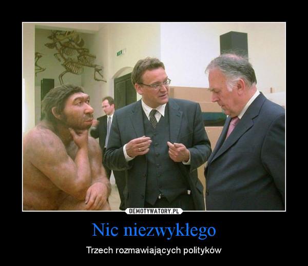 Nic niezwykłego – Trzech rozmawiających polityków