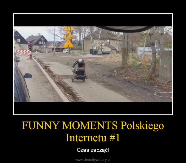 FUNNY MOMENTS Polskiego Internetu #1 – Czas zacząć!
