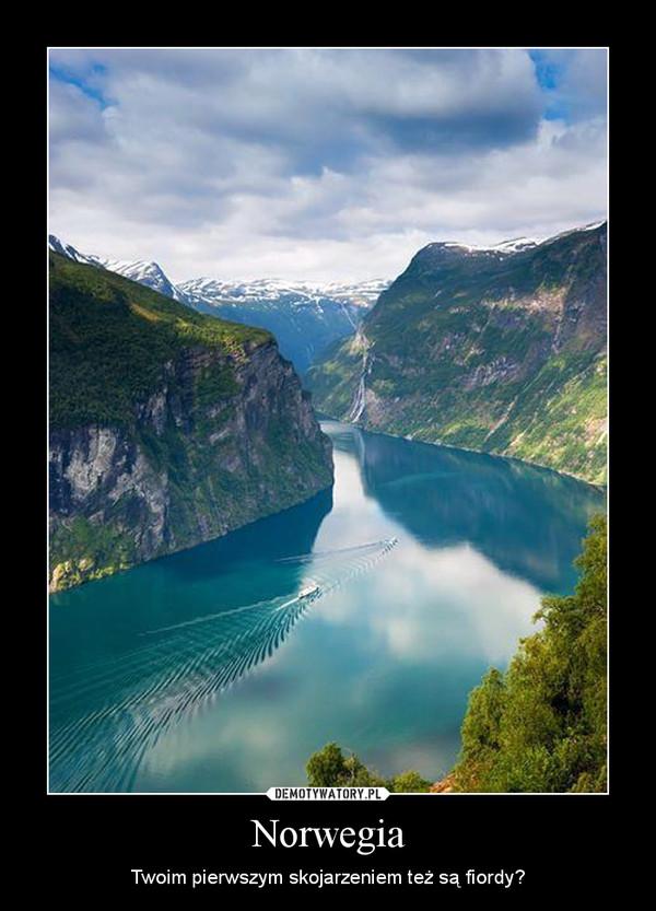 Norwegia – Twoim pierwszym skojarzeniem też są fiordy?