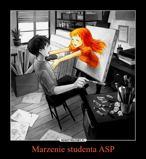 Marzenie studenta ASP –