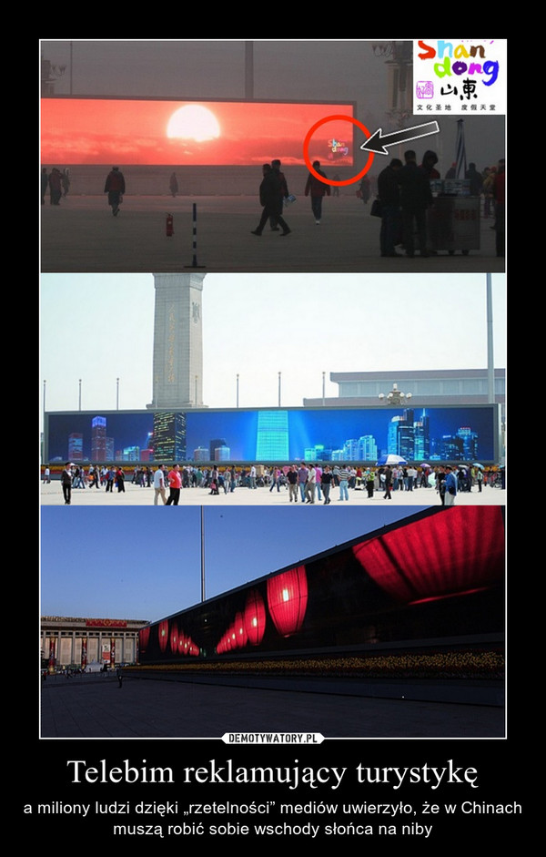 """Telebim reklamujący turystykę – a miliony ludzi dzięki """"rzetelności"""" mediów uwierzyło, że w Chinach muszą robić sobie wschody słońca na niby"""