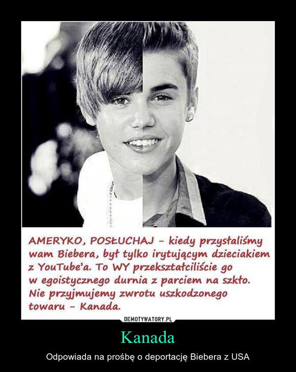 Kanada – Odpowiada na prośbę o deportację Biebera z USA