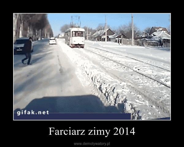 Farciarz zimy 2014 –