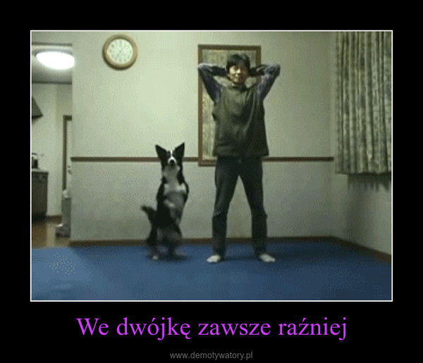 We dwójkę zawsze raźniej –