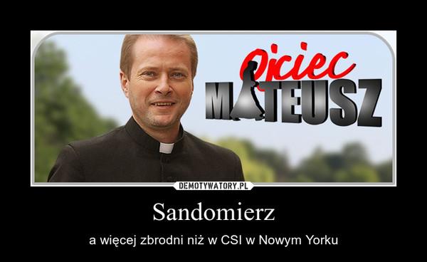 Sandomierz – a więcej zbrodni niż w CSI w Nowym Yorku
