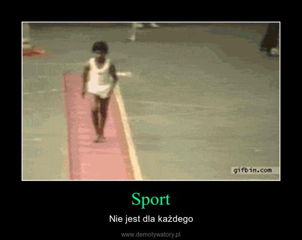 Sport – Nie jest dla każdego