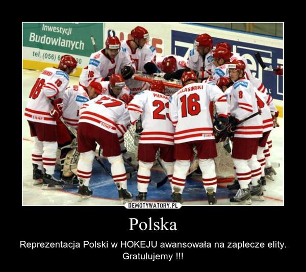 Polska – Reprezentacja Polski w HOKEJU awansowała na zaplecze elity. Gratulujemy !!!