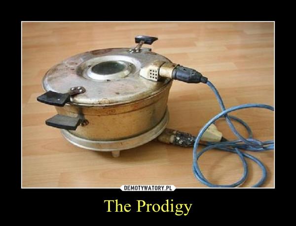 The Prodigy –