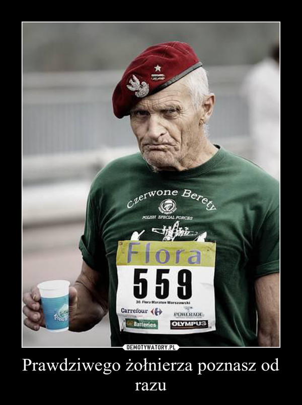 Prawdziwego żołnierza poznasz od razu –