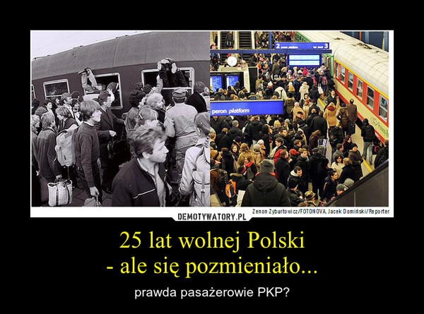 25 lat wolnej Polski- ale się pozmieniało... – prawda pasażerowie PKP?