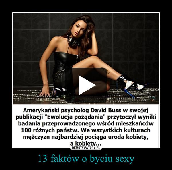 13 faktów o byciu sexy –