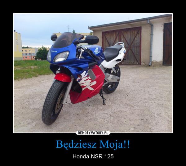 Będziesz Moja!! – Honda NSR 125