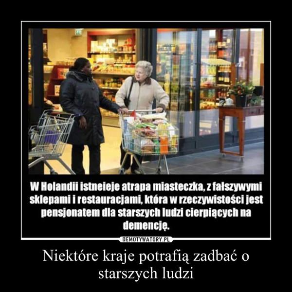 Niektóre kraje potrafią zadbać o starszych ludzi –
