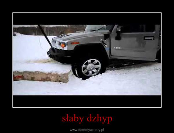 słaby dzhyp –