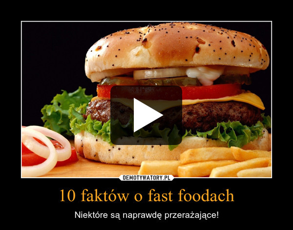 10 faktów o fast foodach – Niektóre są naprawdę przerażające!