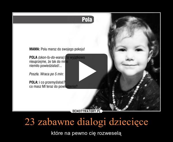 23 zabawne dialogi dziecięce – które na pewno cię rozweselą