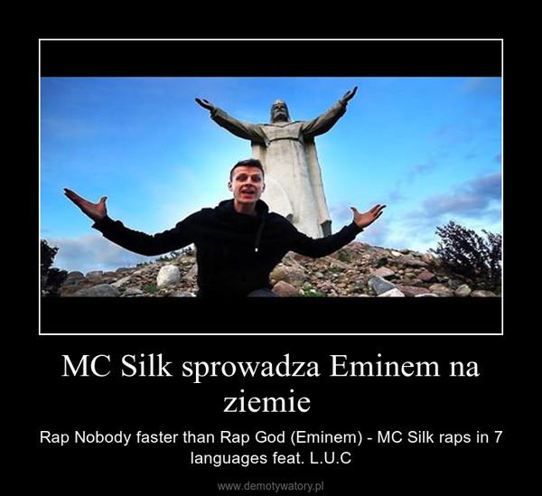 MC Silk sprowadza Eminem na ziemie  – Rap Nobody faster than Rap God (Eminem) - MC Silk raps in 7 languages feat. L.U.C