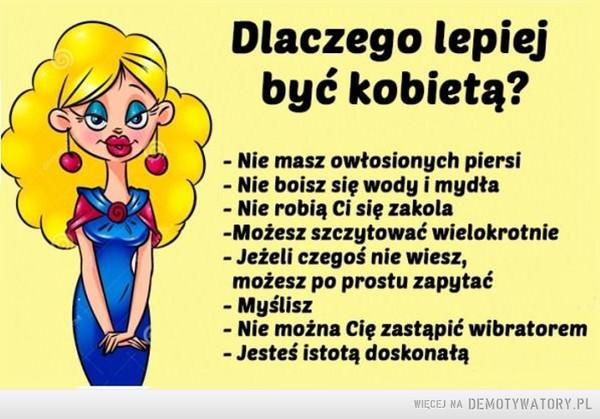 Dobrze być kobietą –