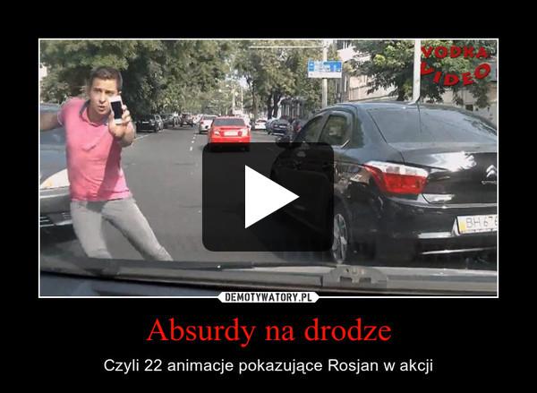 Absurdy na drodze – Czyli 22 animacje pokazujące Rosjan w akcji