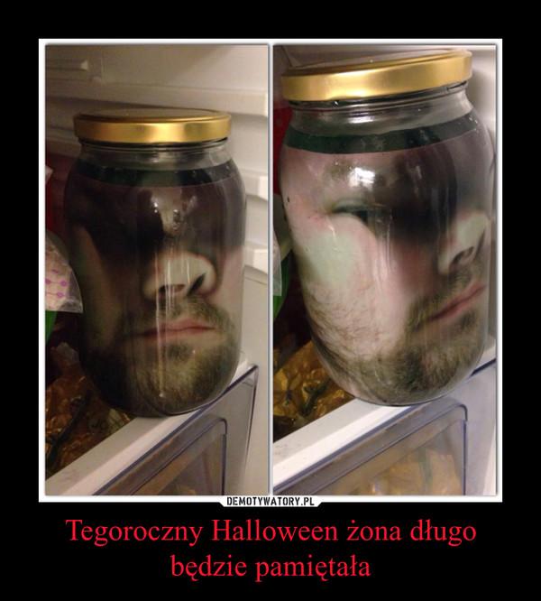 Tegoroczny Halloween żona długo będzie pamiętała –