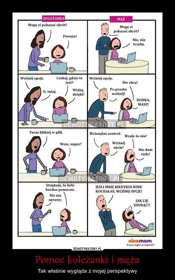 Pomoc koleżanki i męża – Tak właśnie wygląda z mojej perspektywy