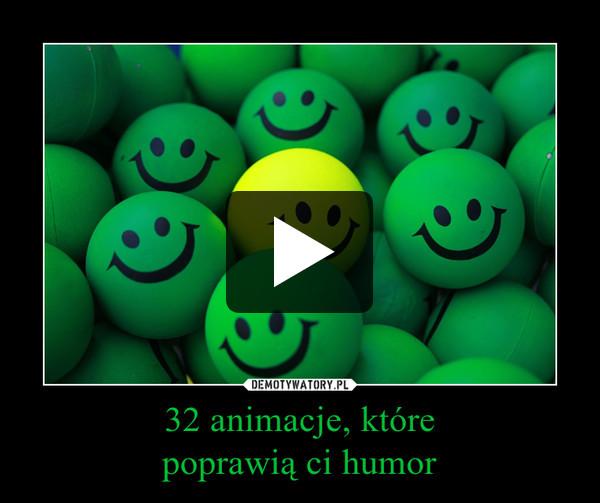 32 animacje, którepoprawią ci humor –