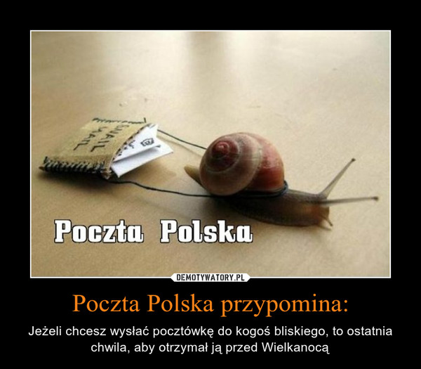 Poczta Polska przypomina: – Jeżeli chcesz wysłać pocztówkę do kogoś bliskiego, to ostatnia chwila, aby otrzymał ją przed Wielkanocą
