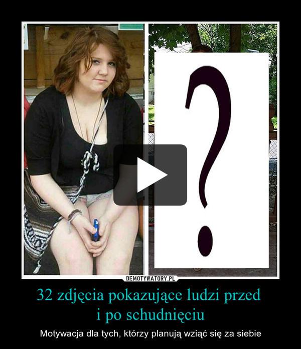 32 zdjęcia pokazujące ludzi przed i po schudnięciu – Motywacja dla tych, którzy planują wziąć się za siebie