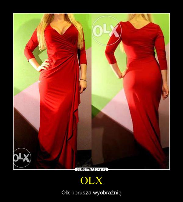 OLX – Olx porusza wyobraźnię