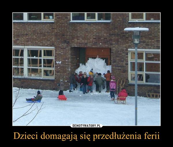 Dzieci domagają się przedłużenia ferii –