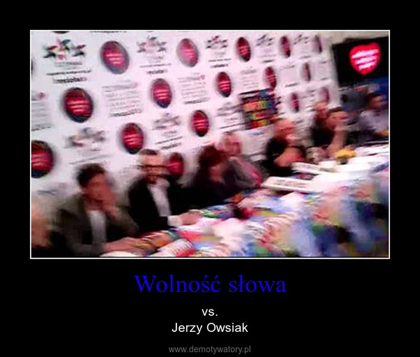 Wolność słowa – vs.Jerzy Owsiak