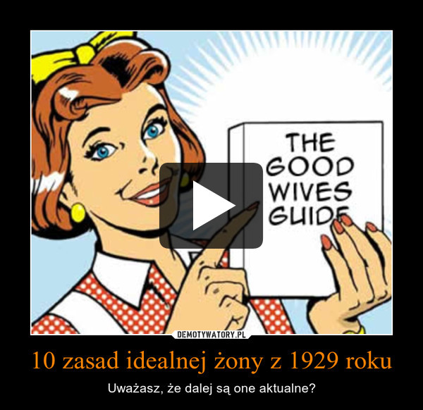 10 zasad idealnej żony z 1929 roku – Uważasz, że dalej są one aktualne?