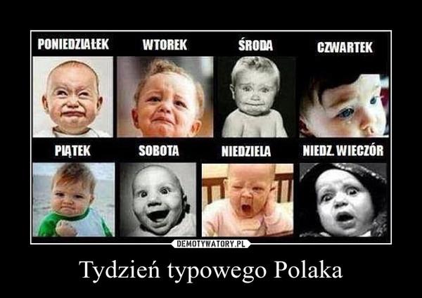 Tydzień typowego Polaka –