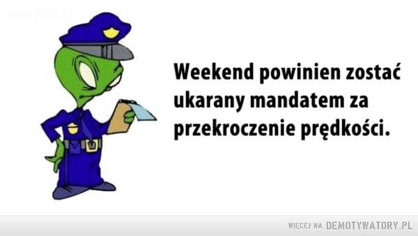 Weekend... –