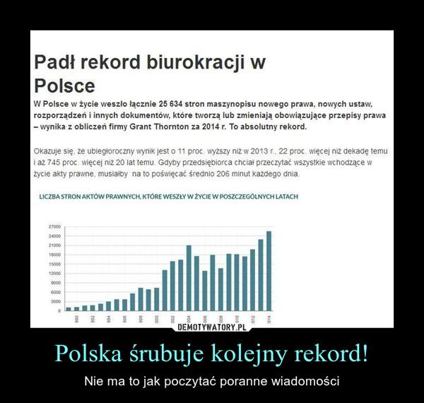 Polska śrubuje kolejny rekord! – Nie ma to jak poczytać poranne wiadomości