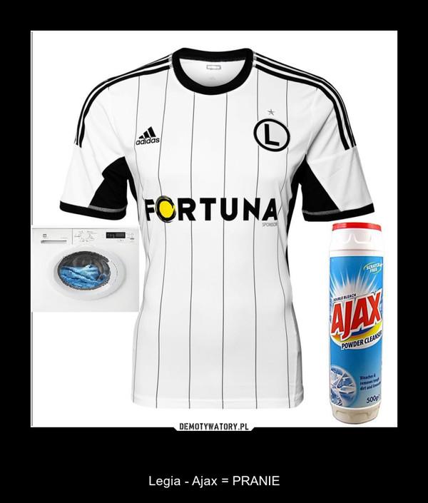 SKOJARZENIA – Legia - Ajax = PRANIE
